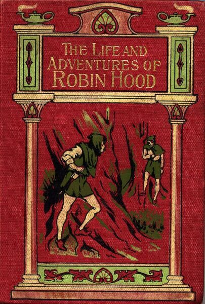 The Life And Adventures Of Robin Hood. Front Cover From The Book Of The Same Title By John B